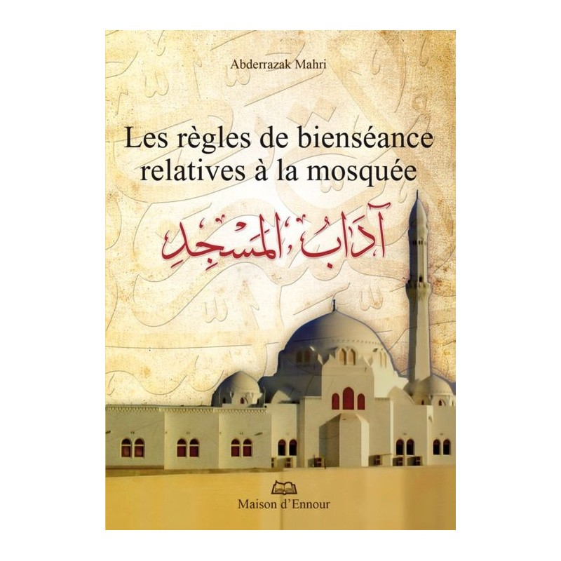 Les règles de bienséance relatives à la mosquée Abderrazak Mahri