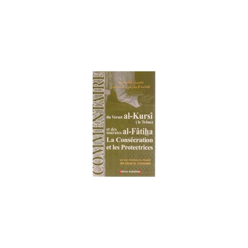 Commentaire du verset al-Kursi (le trône) et des sourates al-Fatiha, la Consécration et les Protectrices