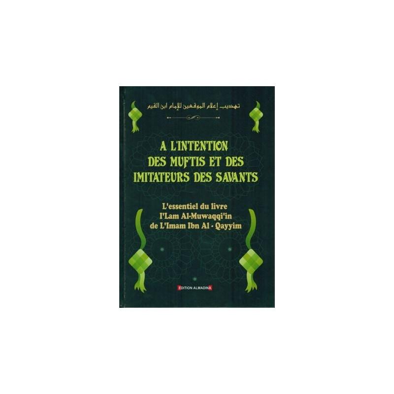 À l'Intention des Muftis et des Imitateurs des Savants – Imâm Ibn Al-Qayyim Al-Jawziyya