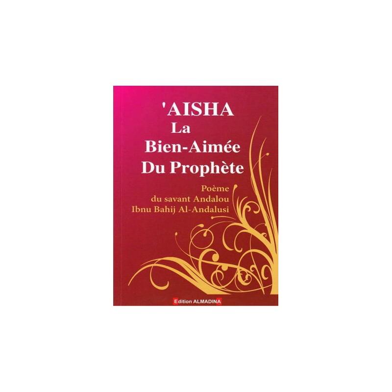 Aisha la Bien-Aimée du Prophète Andalou Ibnu Bahij Al-Andalusi