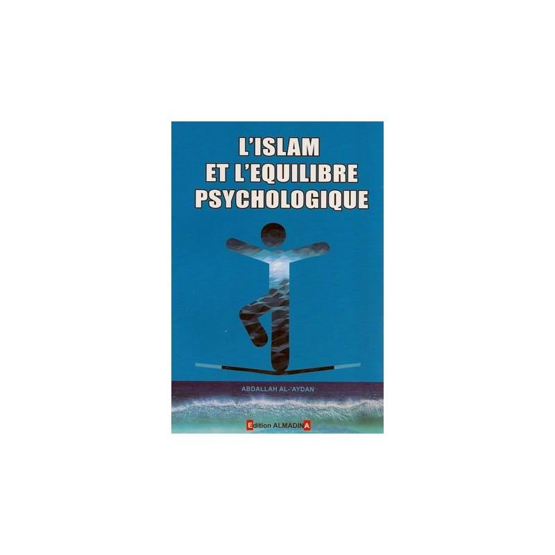 L'islam et l'équilibre psychologique Abdallah Al Aydân