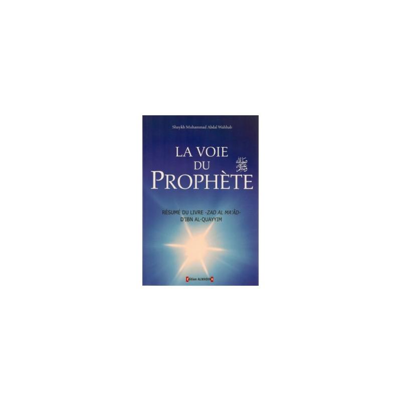 La voie du Prophète (PSL) Muhammad Abd Al-Wahhâb
