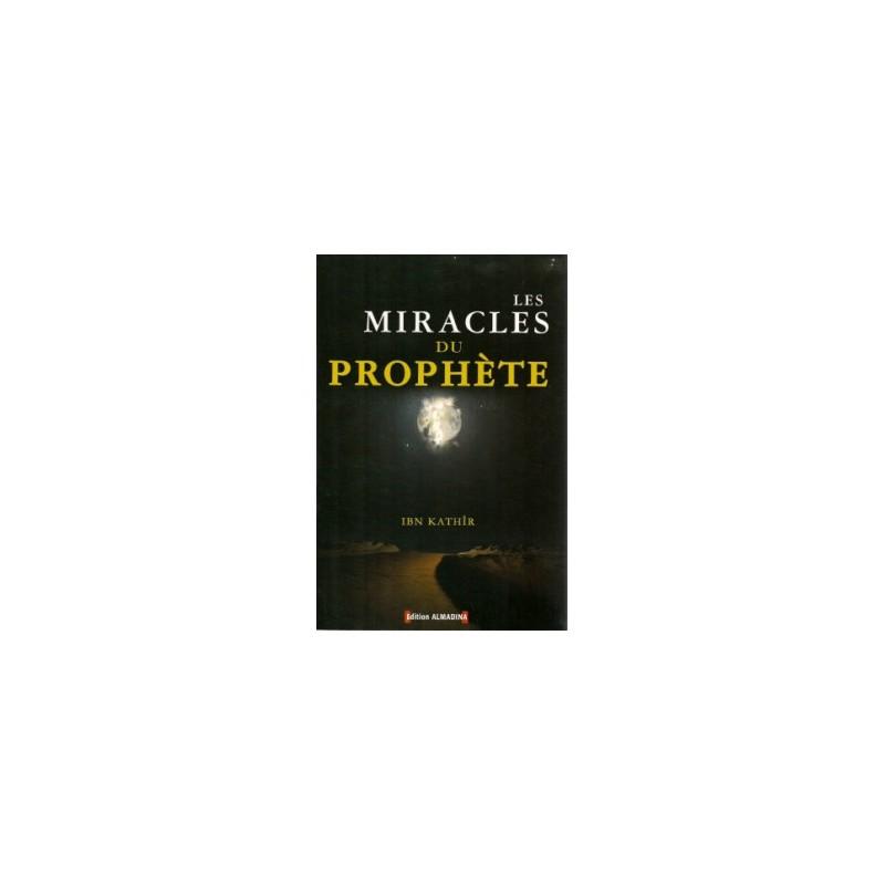 Les miracles du Prophète Ibn Kathîr