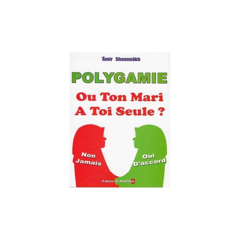 Polygamie ou ton mari a toi seule ?