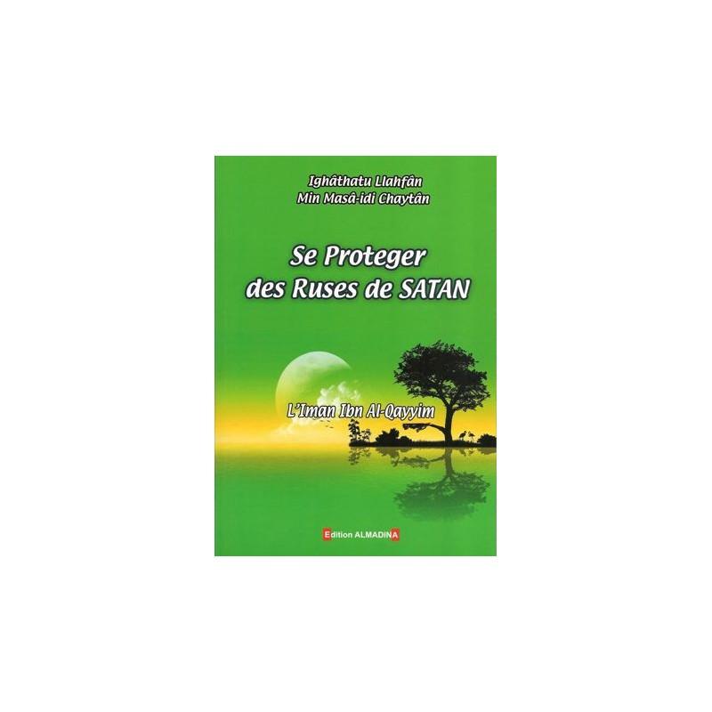 Se proteger des ruses de satan L'Imam Ibn Al-Qayyim