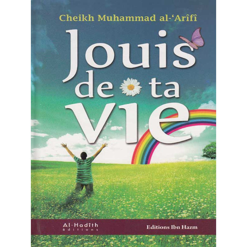 Jouis de ta VIE - Muhammad Al Arîfî