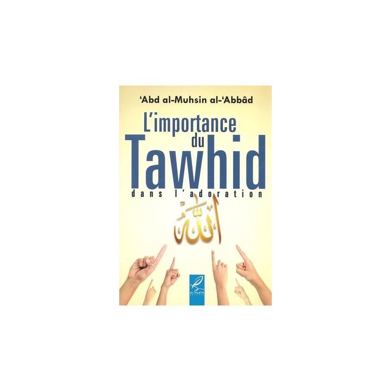 L'importance du Tawhid dans la doration abd al-Muhsin al-Abbad