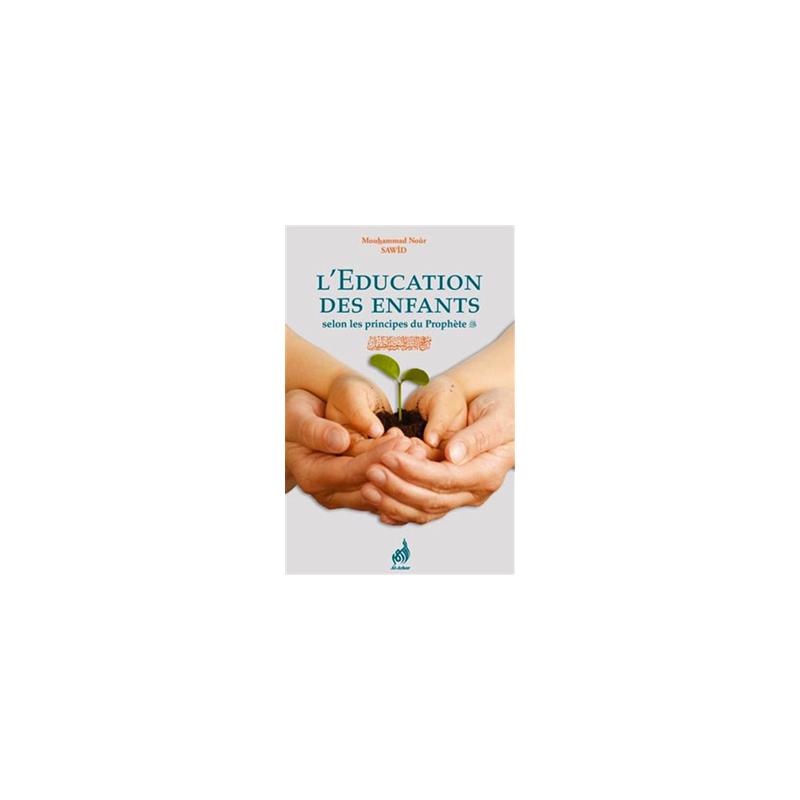 L'éducation des enfants selon les principes du Prophète (SBDL)