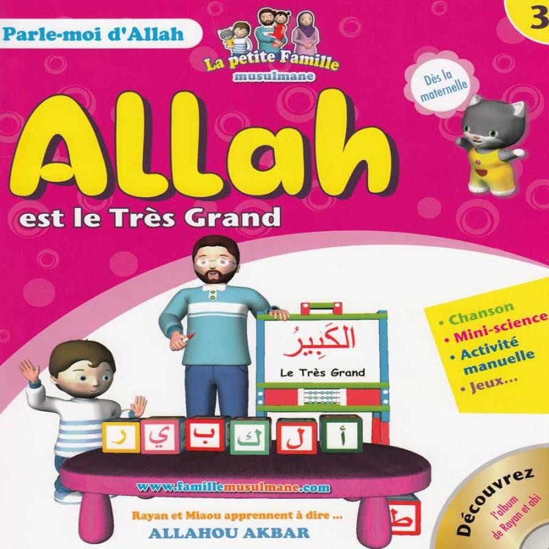 Allah est le Très Grand – Tome 3 – série « Parle-moi d'Allah »