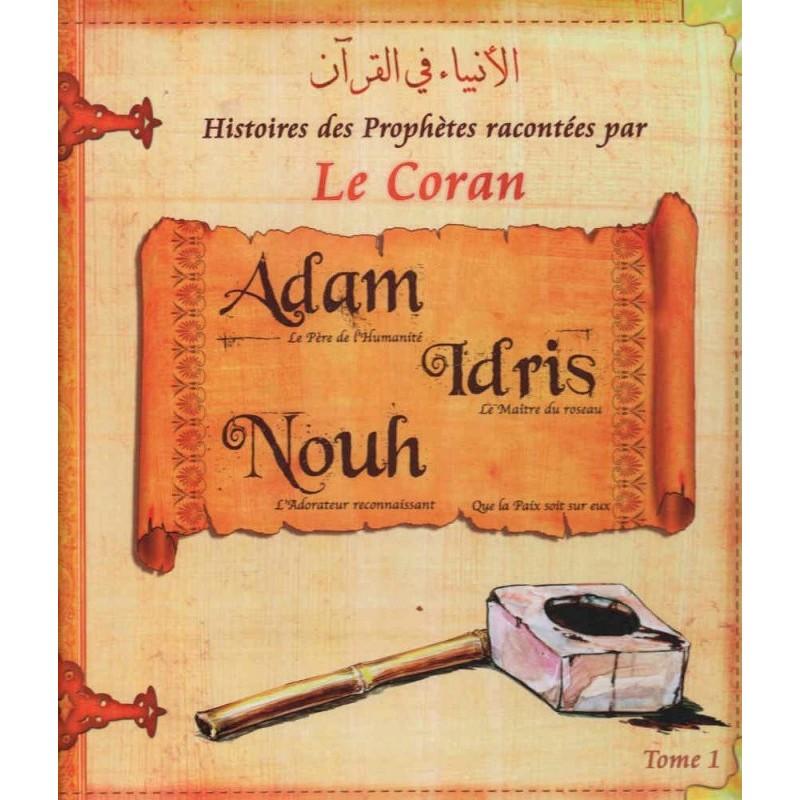 Histoires des Prophètes racontées par le Coran (Album 1) ADAM, IDRIS, NOUH, (sbdl)