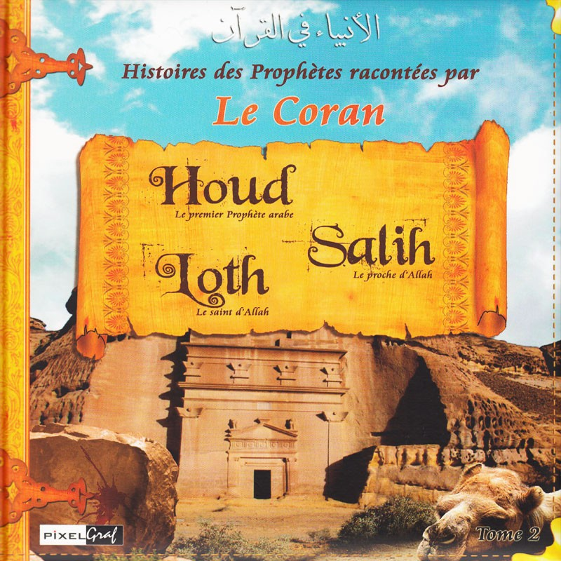 Histoires des Prophètes racontées par le Coran (Album 2) HOUD, SALIH, LOTH (sbdl)