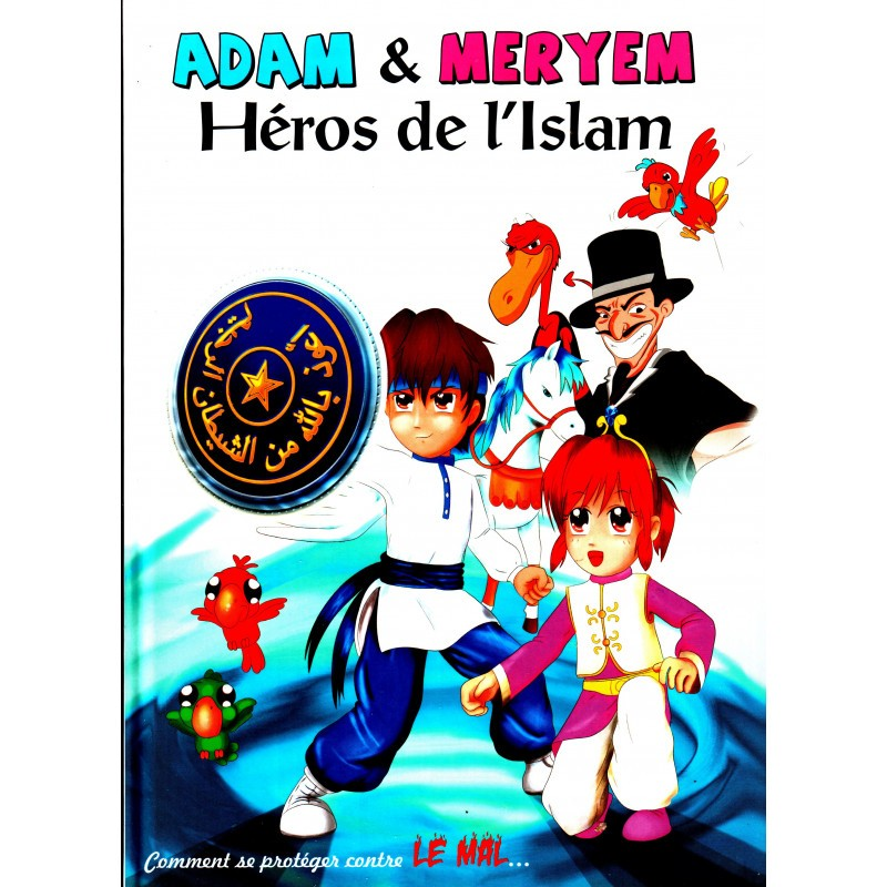 Adam et Meryem, Héros de l'Islam (Comment se protéger contre le mal...)