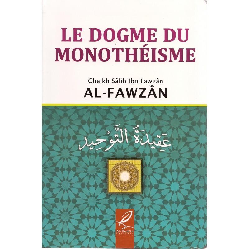 Le dogme du monothéisme – عقيدة التوحيد- Al Fawzan