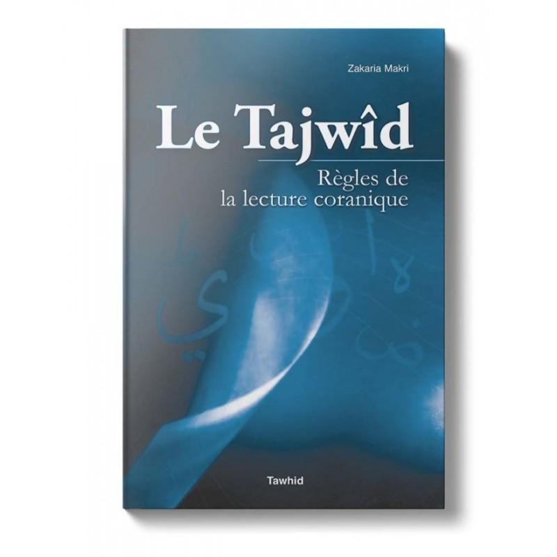 Le Tajwîd, règles de la lecture coranique Zakaria Makri