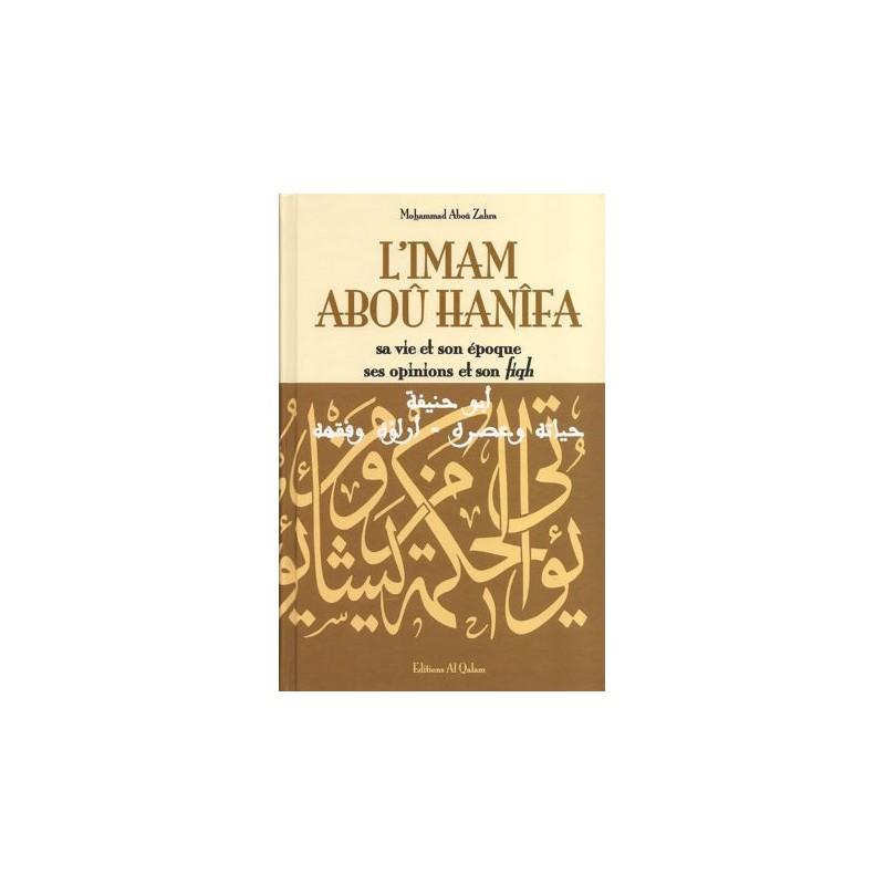 L'imam Abou Hanifa - Sa vie et son époque, ses opinions et son fiqh Mohammad Aboû Zahra