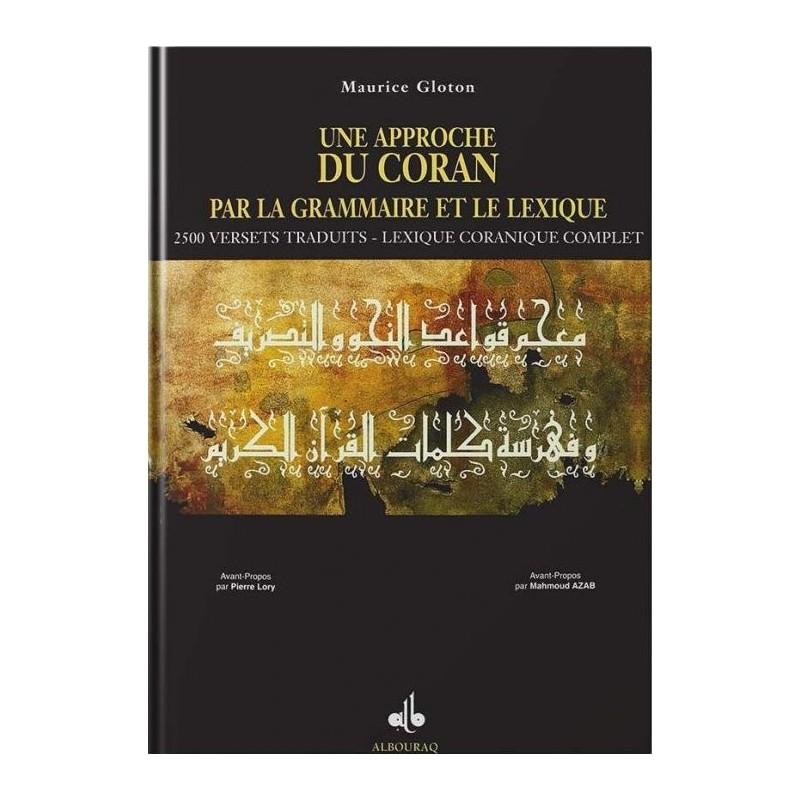 Une approche du Coran par la grammaire et le lexique Maurice Gloton