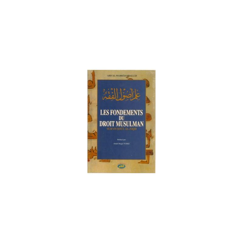 Les fondements du droit musulman – 'Ilm Ousoul al-Fiqh Abd al-Wahab Khallaf