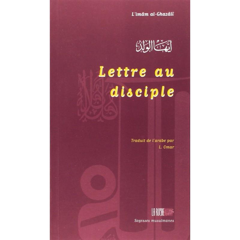 Lettre au disciple - Abou Hamid Al Ghazali
