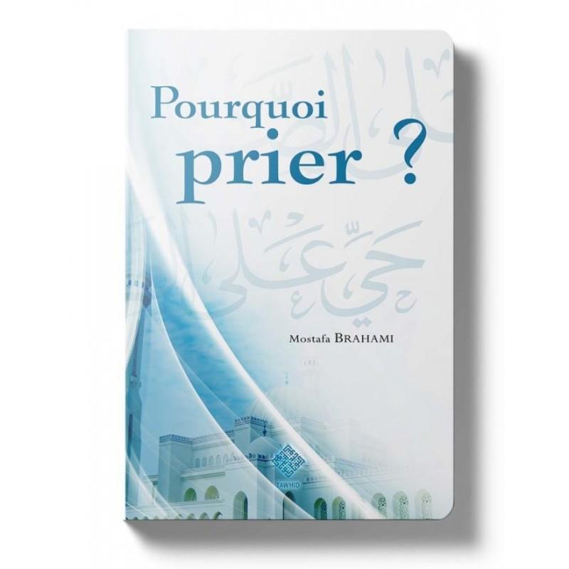Pourquoi prier ? Mostafa Brahami