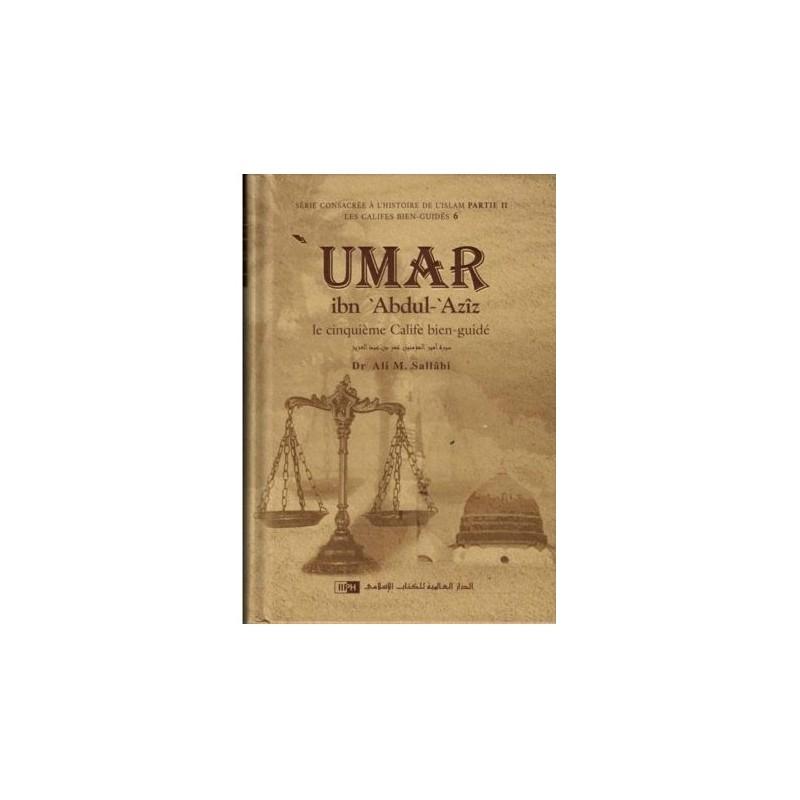'Umar ibn 'Abdul-'Azîz : Le cinquième Calife bien-guidé, de Dr Ali M. Sallâbi Dr.