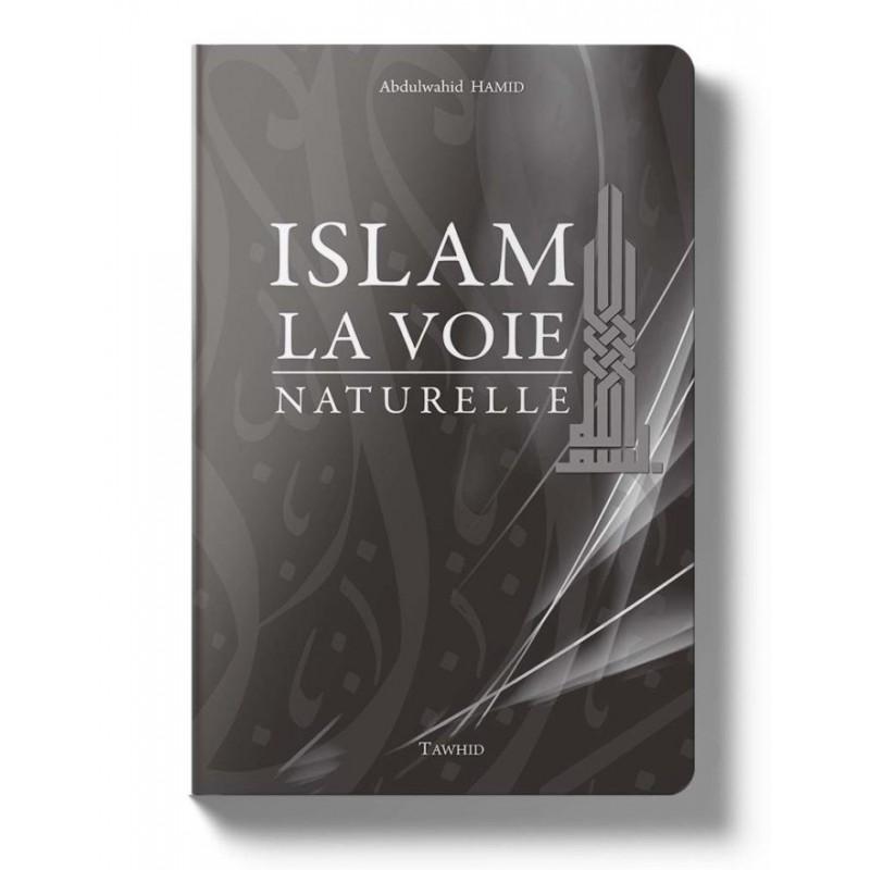 Islam, la voie naturelle Abdulwahid Hamid
