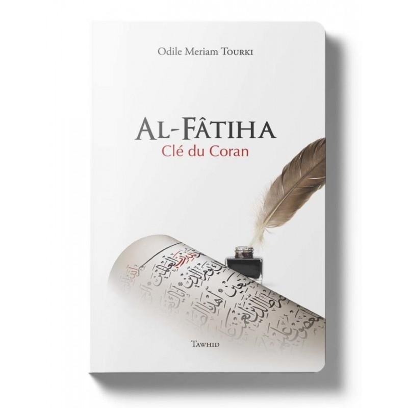 Al-Fâtiha, clé du Coran Odile Meriam Tourki