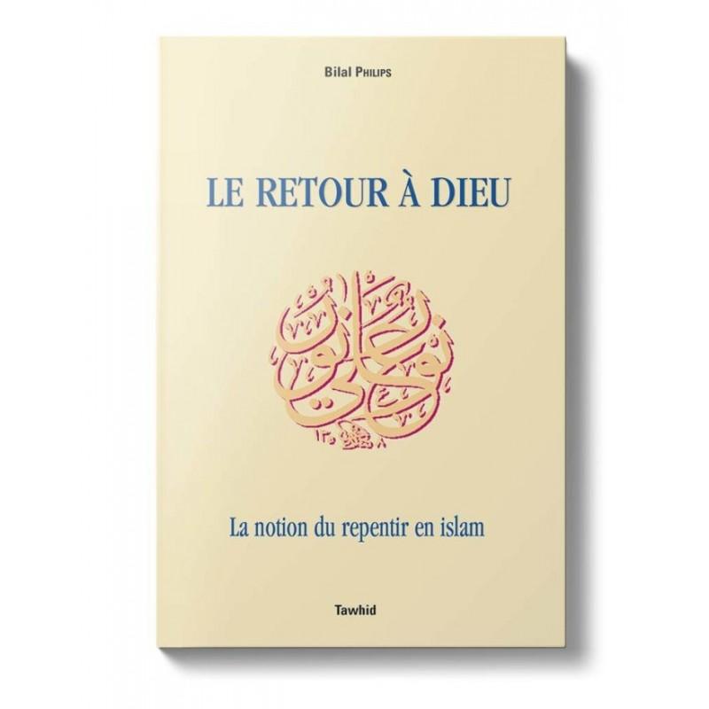 Le Retour à Dieu, le repentir en Islam Bilal Philips