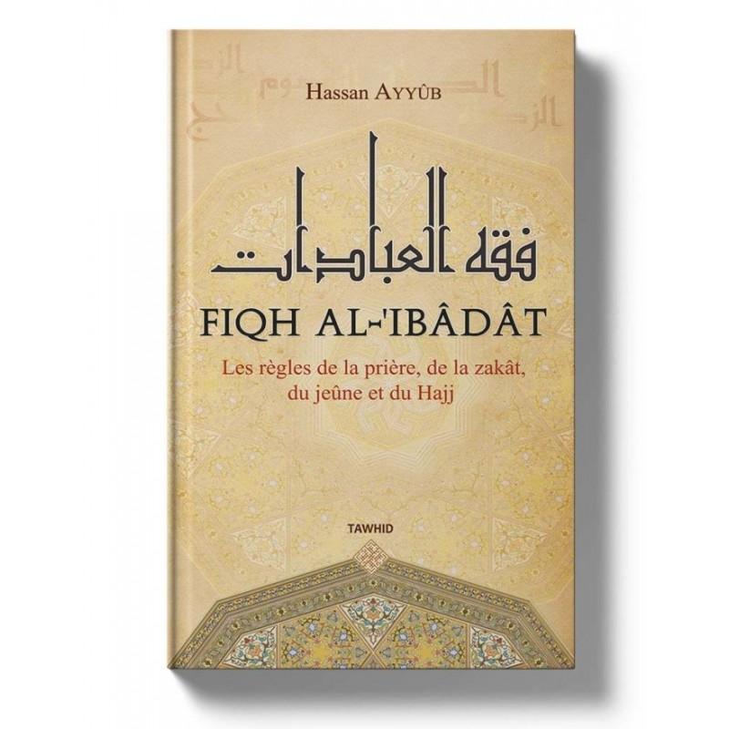 Fiqh al-'Ibâdât Hassan Ayyûb