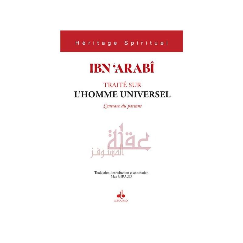 Traité sur l'Homme universel: l´entrave du partant IBN ARABI Muhyi Ad-Dîn