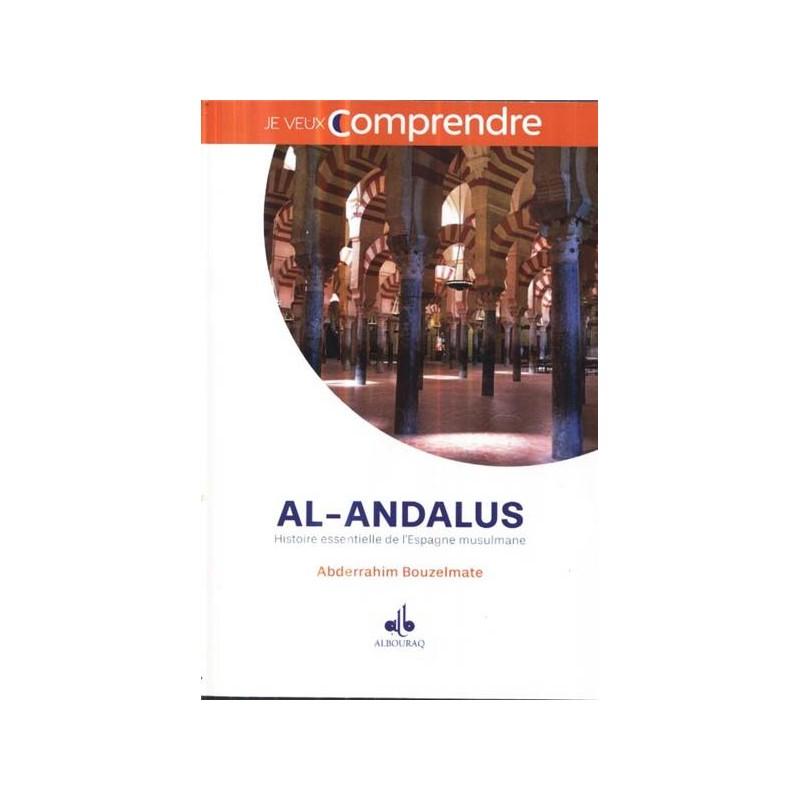 Al-Andalus: Histoire essentielle de l´Espagne musulmane BOUZELMATE Abderrahim