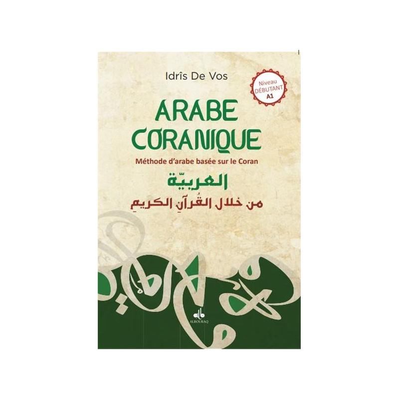 Arabe Coranique (L´) - Méthode d´arabe centrée sur le Coran DE VOS Idris
