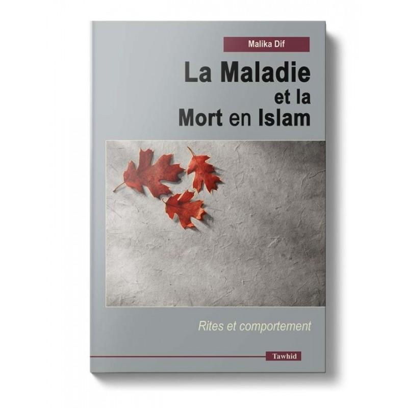 La Maladie et la Mort en Islam Malika Dif