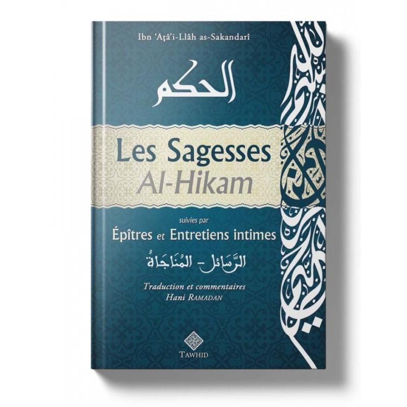 Les Sagesses – Al Hikam Ibn 'Atâ'i-Llâh as-Sakandarî