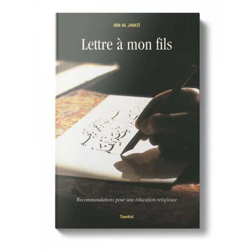 Lettre à mon fils Ibn al-Jawzî
