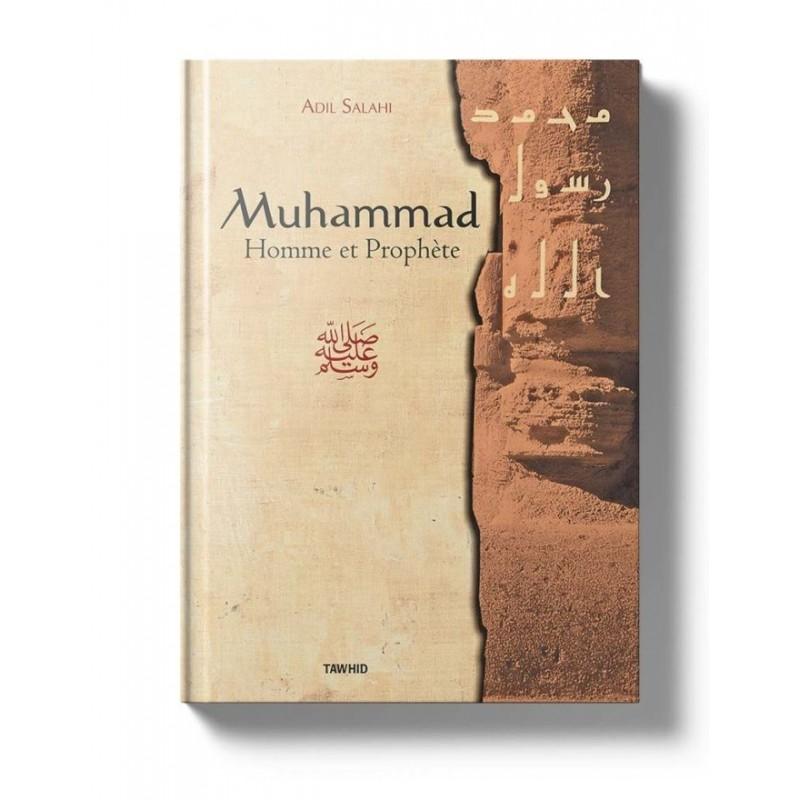 Muhammad, homme et prophète Adil Salahi