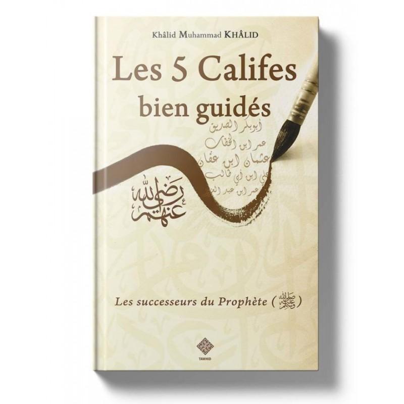 Les 5 Califes bien guidés Khâlid Muhammad Khâlid
