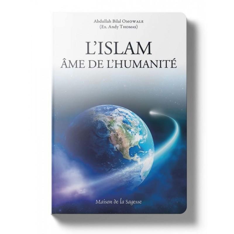 L'islam, âme de l'humanité Abdullah Bilal Omowale