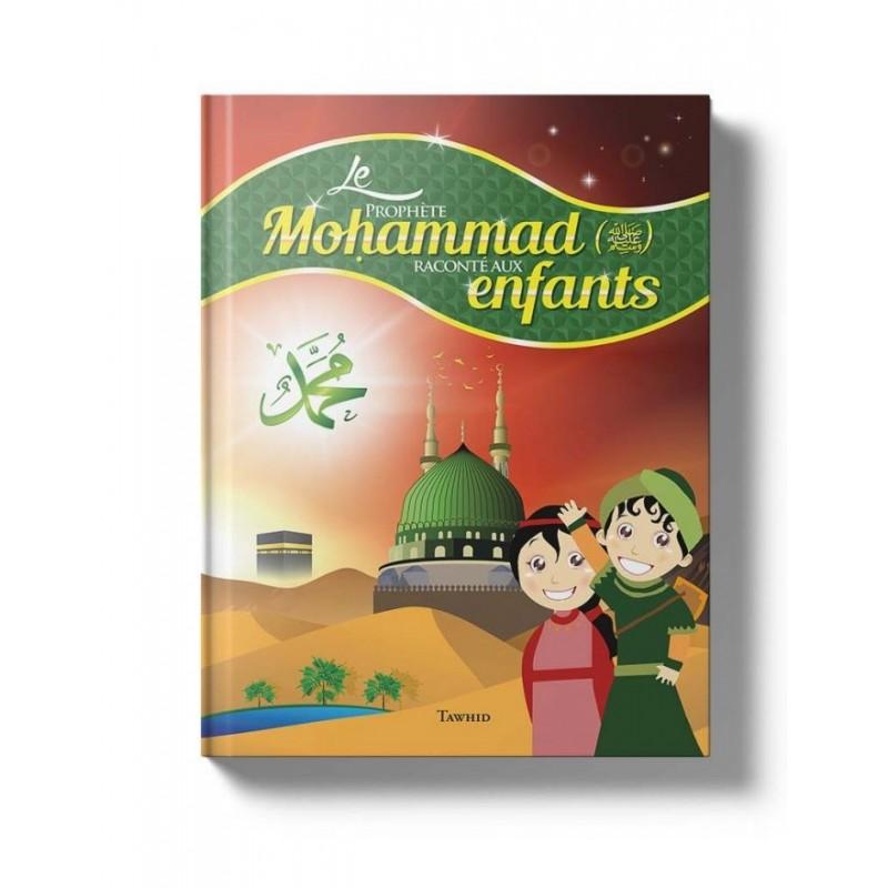 Le Prophète Mohammad raconté aux enfants Siham Andalouci