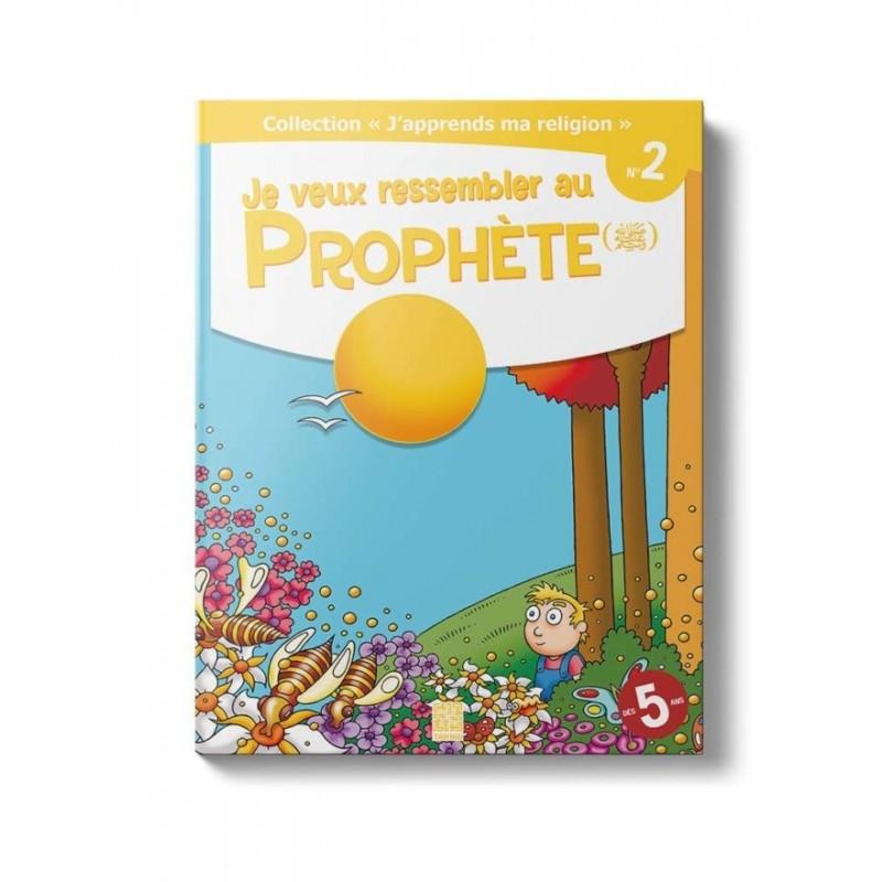 Je veux ressembler au Prophète (Tome 2) Siham Andalouci