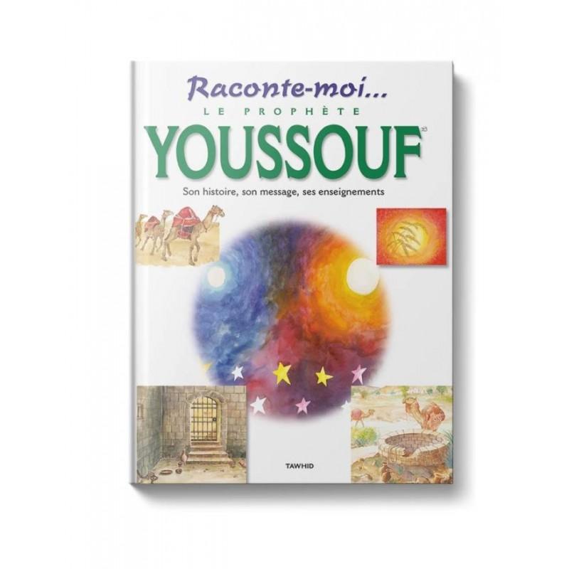 Raconte-moi le prophète Youssouf Saniyasnain Khan