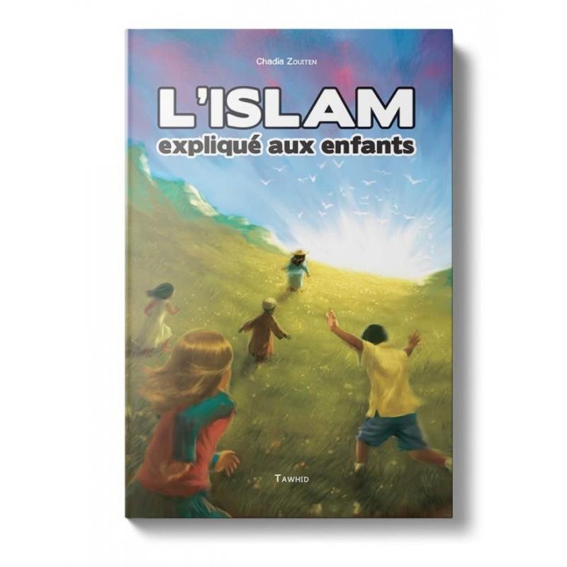 L'Islam expliqué aux enfants Chadia Zouiten