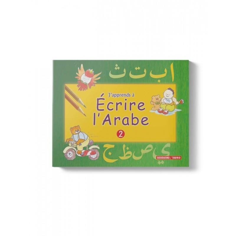 J'apprends à écrire l'arabe (Tome 2) Saniyasnain Khan