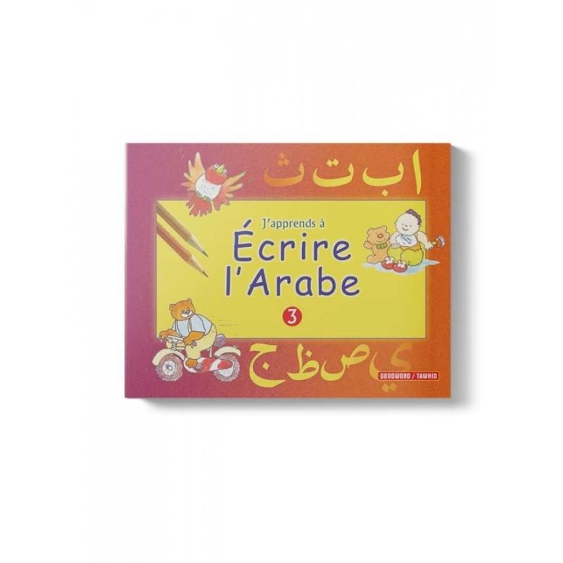 J'apprends à écrire l'arabe (Tome 3) Saniyasnain Khan