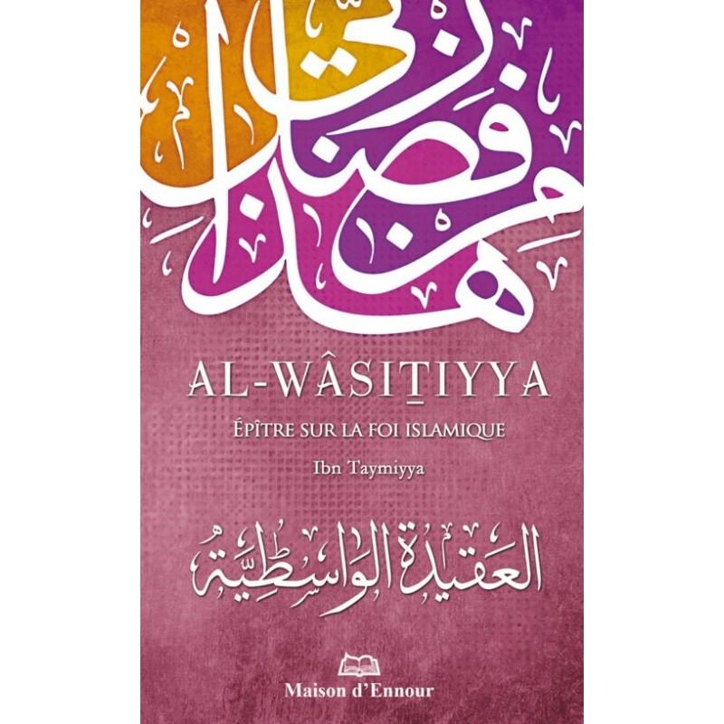Al-Wâsitiyya – Epître sur la foi islamique Ibn Taymiyya