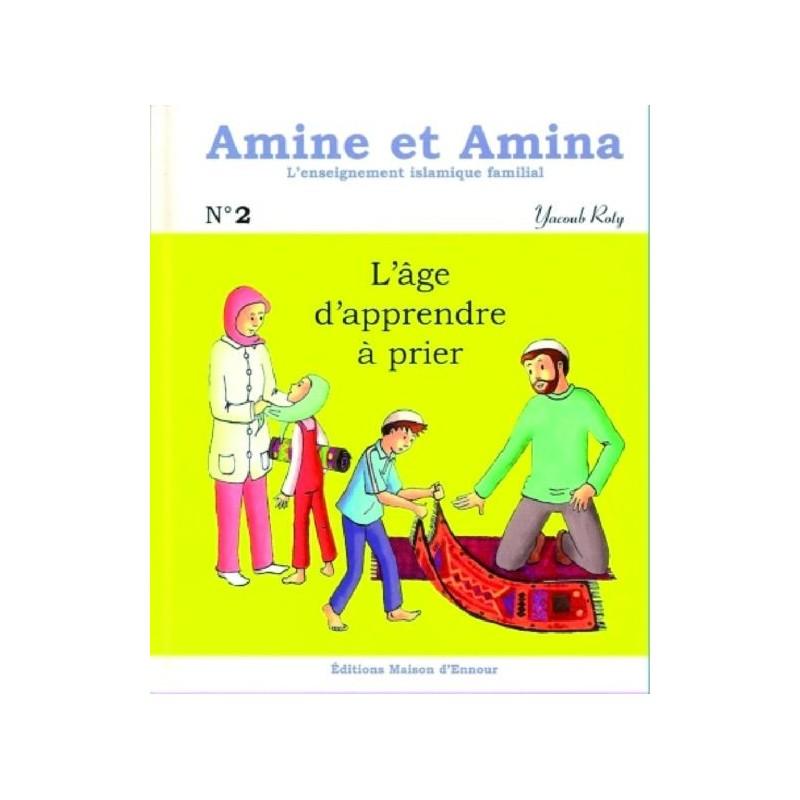 Amine et Amina – n°2 : L'âge d'apprendre à prier Yacoub Roty