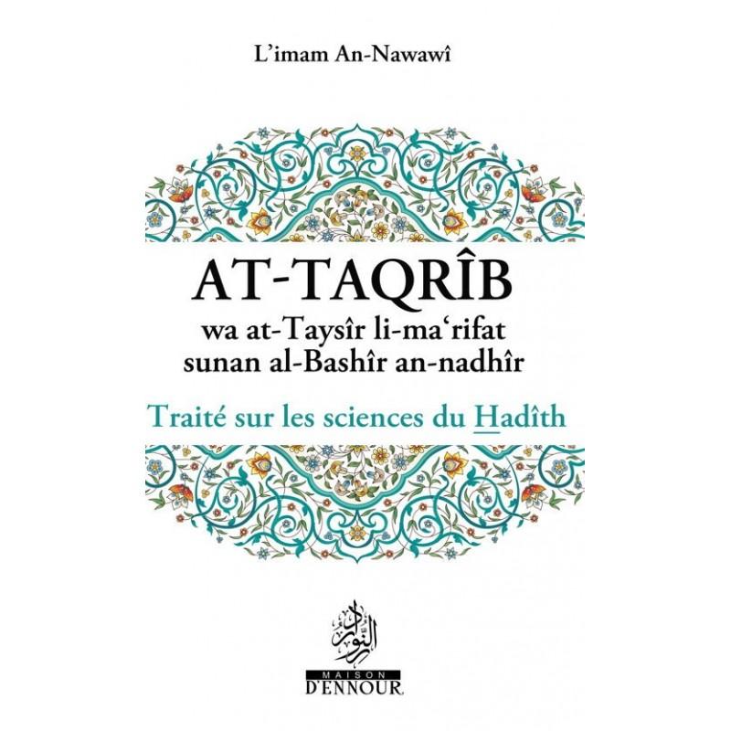 At-Taqrîb wa at-Taysîr li-ma'rifat sunan al-Bashîr an-nadhîr Traité sur les sciences du Hadîth