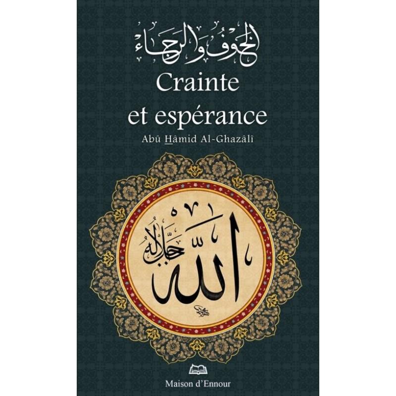 Crainte et espérance Abû Hâmid Al-Ghazâlî