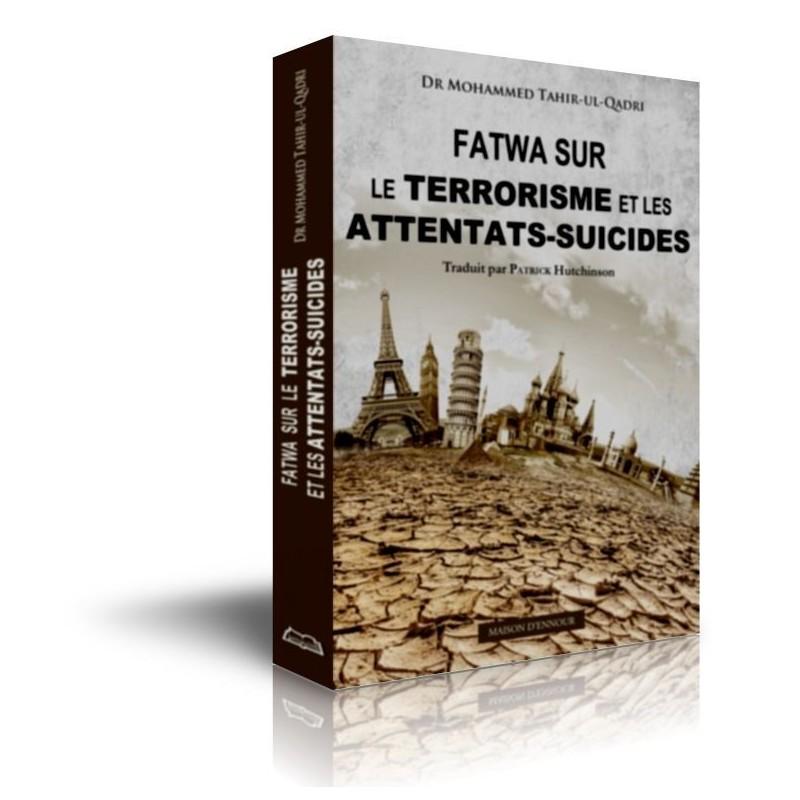 Fatwa sur le terrorisme et les attentats suicides Dr Mohammed Tahir-ul-Qadri