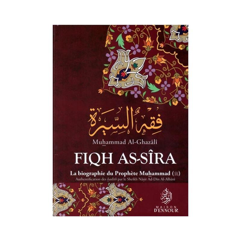 Fiqh As-sîra – La biographie du Prophète Muhammad (PSL) Muhammad Al-Ghazâlî