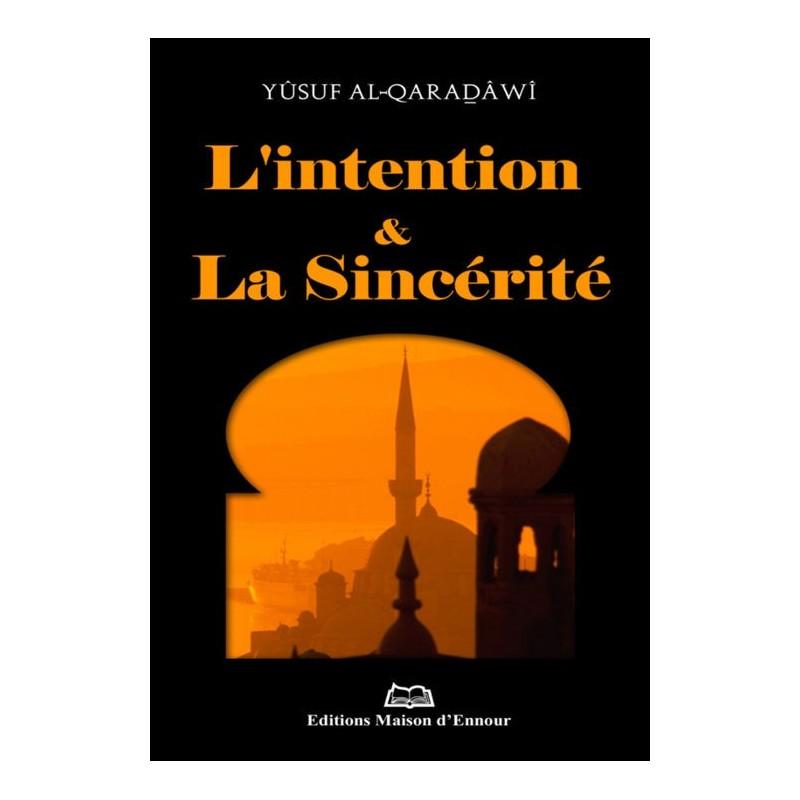 L'intention et la sincérité Yûsuf Al-Qaradâwî